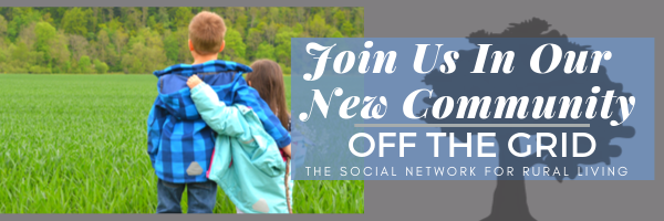Join us in our new community Off The Grid, the social network for rural living